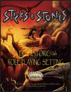 Sticks & Stones Prehistoric-ish Role-Playing Setting for Savage Worlds