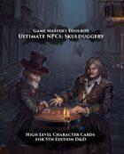 Ultimate NPCs: Skulduggery 5th Edition Character Cards High Level