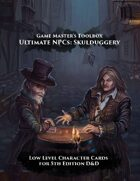 Ultimate NPCs: Skulduggery 5th Edition Character Cards Low Level