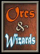 Orcs & Wizards