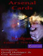 Arsenal Cards: Handguns Volume 2: 1950 to 1990
