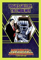 Mutants & Masterminds Rogues Gallery #3: The Embalmer