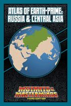 Mutants & Masterminds Atlas of Earth-Prime: Russia and Central Asia