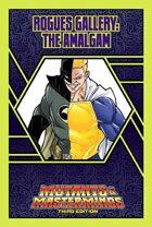Mutants & Masterminds Rogues Gallery #29: Amalgam