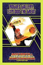 Mutants & Masterminds Rogues Gallery #36: Explodo the Great