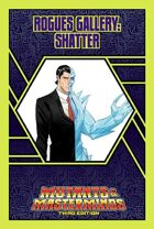 Mutants & Masterminds Rogues Gallery #43: Shatter