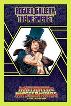 Mutants & Masterminds Rogues Gallery #45: The Mesmerist