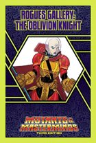 Mutants & Masterminds Rogues Gallery #46: The Oblivion Knight