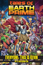 Tales of Earth-Prime: Everyone, This Is Kevin