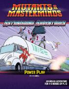Astonishing Adventures: Power Play