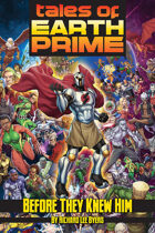Tales of Earth-Prime: Before They Knew Him