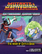 Astonishing Adventures: Reign of Cats & Dogs