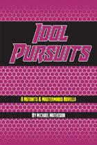 Idol Pursuits - A Mutants & Masterminds Novella