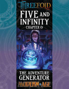 Five and Infinity: Chapter 0 - The Adventure Generator