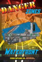 Danger Zones: Waterfront