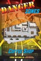 Danger Zones: Coffee Shop