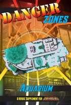 Danger Zones: Aquarium