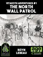 Vitaeoth Adventures #1 - The North Wall Patrol