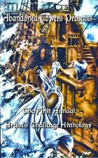 Abandoned Towers Presents:  The First Annual Artist's Challenge Anthology