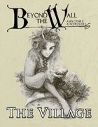 Beyond the Wall - The Village