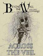 Beyond the Wall - Across the Veil