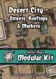 Heroic Maps - Modular Kit: Desert City - Streets, Rooftops & Markets