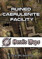Heroic Maps - Ruined Caerulenite Facility