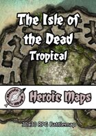 Heroic Maps - The Isle of the Dead - Tropical