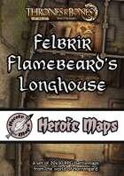 Heroic Maps - Norrøngard: Felbrir Flamebeard's Longhouse
