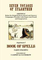 SEVEN VOYAGES of ZYLARTHEN Supplement 1: Book of Spells