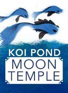 Koi Pond: Moon Temple