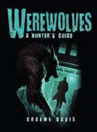 Werewolves: A Hunter's Guide