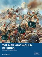 The Men Who Would Be Kings: Colonial Wargaming Rules