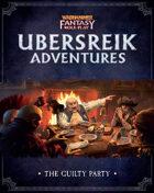 WFRP Ubersreik Adventures - Guilty Party