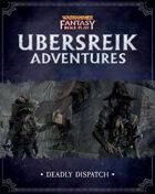 WFRP Ubersreik Adventures 2 - Deadly Dispatch