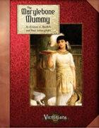 Victoriana - The Marylebone Mummy