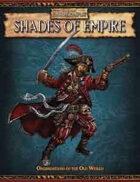 Warhammer Fantasy Roleplay 2nd Edition: Shades of Empire