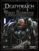 Deathwatch: Final Sanction (Quickstart)