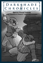 Darkshade Chronicles: Quick Start Guide for Tunnels & Trolls Solo Adventures