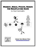 Monkey, Ninja, Pirate, Robot: the Roleplaying Game
