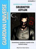 (G-Core) Grubmeyer Asylum (Modern FASERIP)