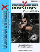 (G-Core) Guardian Universe X: Downtown Vigilantes