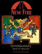 New Fire: Temikamatl Book of Dreams