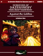 Against the Goblins- A Swords & Wizardry Adventure