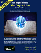 Blue Crystal Mine- A Swords & Wizardry Mini-Dungeon