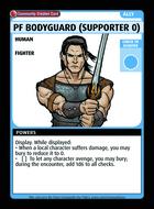Pf Bodyguard (supporter 0) - Custom Card