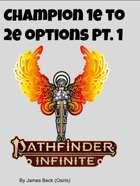 Champion 1e to 2e options pt 1