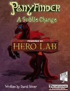 Ponyfinder - A Subtle Change Herolab Extension
