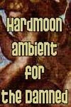 Hardmoon - Ambient for the damned