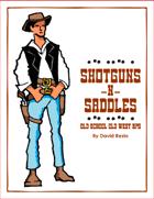 Shotguns & Saddles Old School, Old West RPG